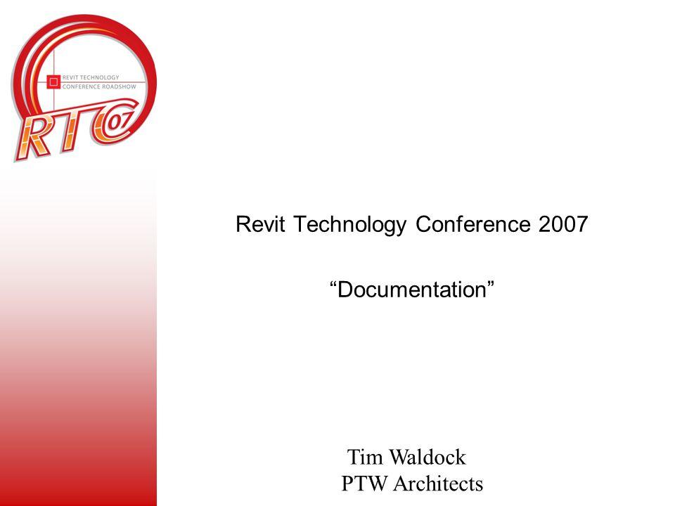 "Tim Waldock PTW Architects Revit Technology Conference 2007 ""Documentation"""