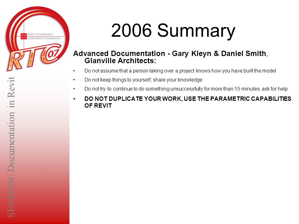 2006 Summary Advanced Documentation - Gary Kleyn & Daniel Smith, Glanville Architects: Do not assume that a person taking over a project knows how you
