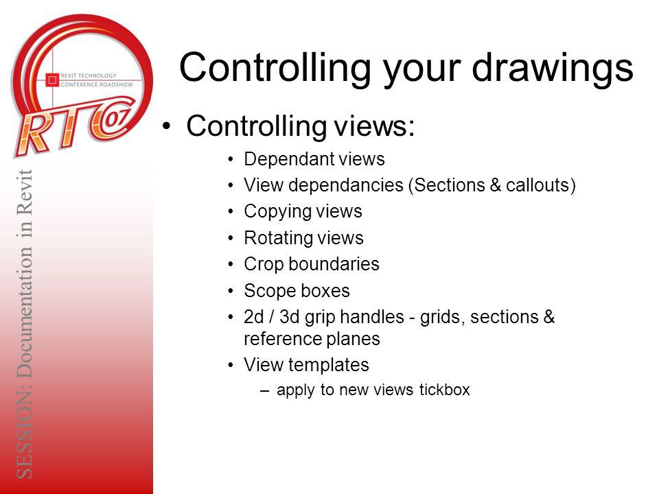 Controlling your drawings Controlling views: Dependant views View dependancies (Sections & callouts) Copying views Rotating views Crop boundaries Scop