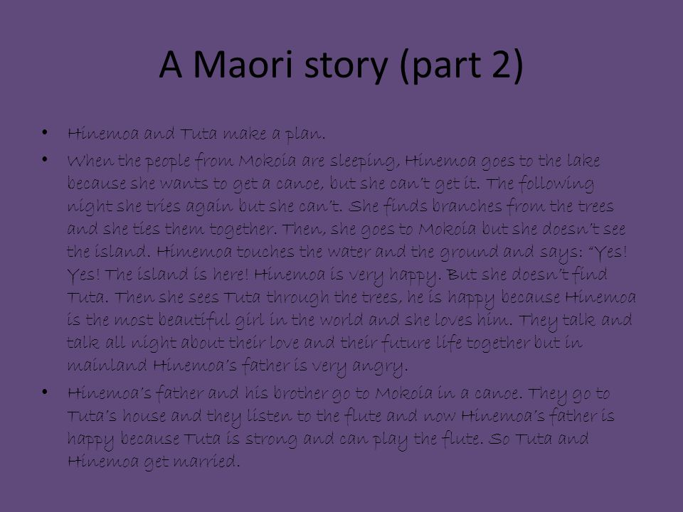 A Maori story (part 2) Hinemoa and Tuta make a plan.