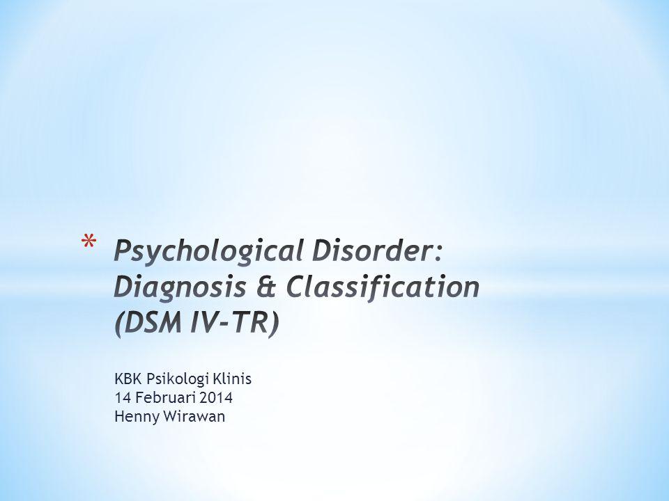 KBK Psikologi Klinis 14 Februari 2014 Henny Wirawan