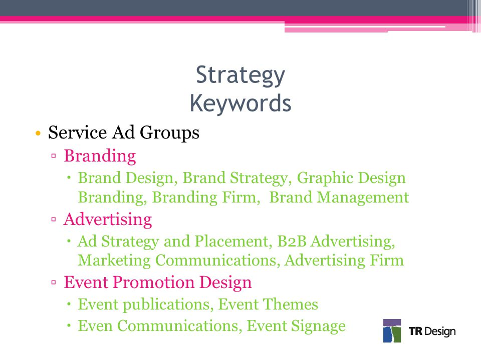 Strategy Keywords ▫Direct Mailing  Mailing services, Direct Mail Design, Promotion Mailing Services, Fulfillment Services ▫Print Collateral  Marketing Brochures, Print Material, Marketing Design Printing, Marketing Flyers Industry ▫High Tech  High Tech Graphic Design, Technology Marketing  High Tech Branding Company