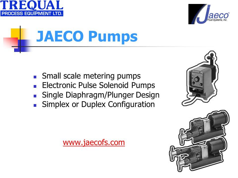 JAECO Pumps Small scale metering pumps Electronic Pulse Solenoid Pumps Single Diaphragm/Plunger Design Simplex or Duplex Configuration www.jaecofs.com