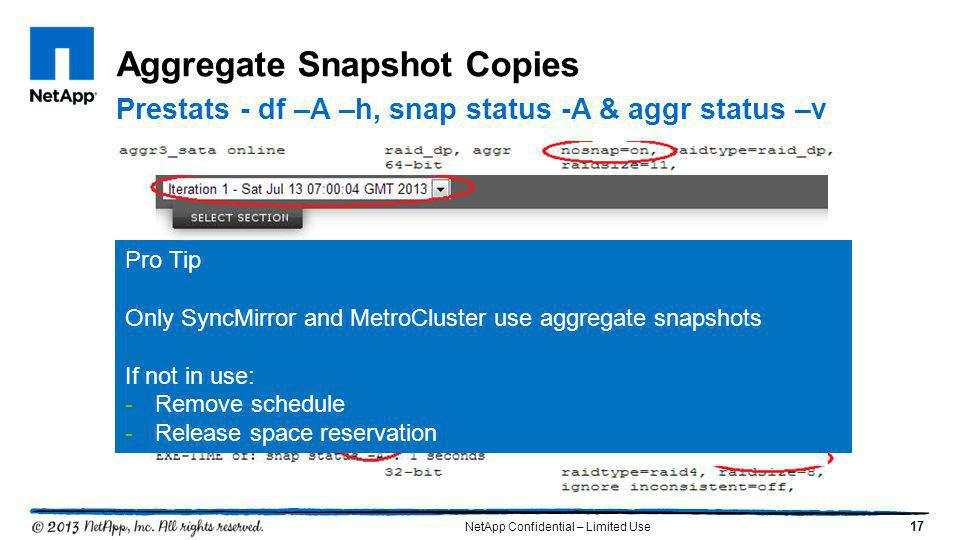 17 Aggregate Snapshot Copies Prestats - df –A –h, snap status -A & aggr status –v NetApp Confidential – Limited Use Pro Tip Only SyncMirror and MetroC