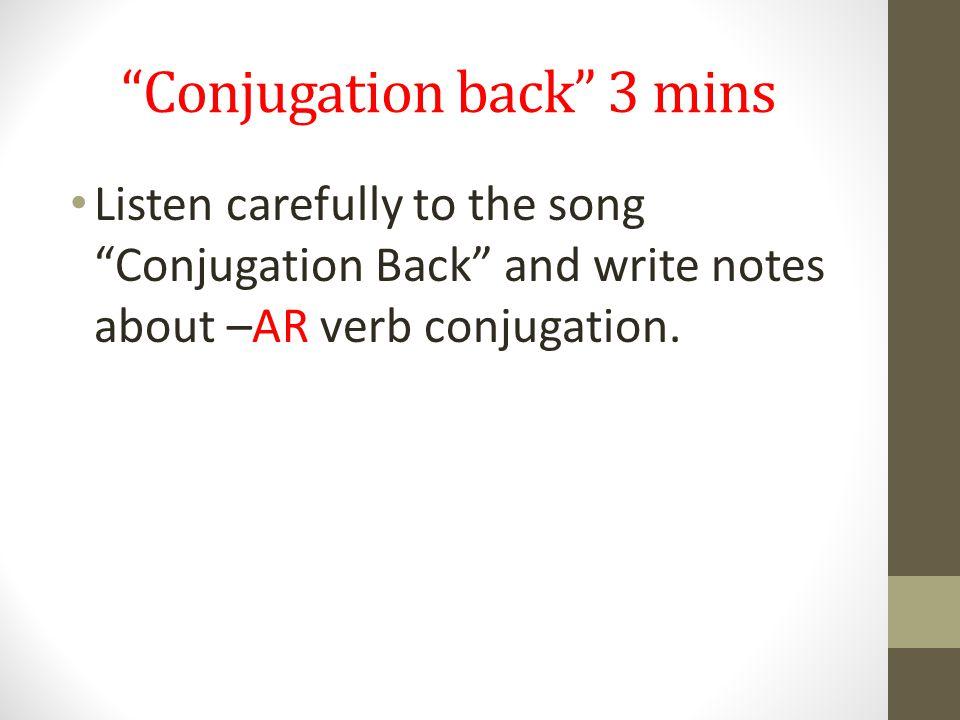 Preguntas de enfoque: 1 min. 1.What is meant by conjugate the verb .
