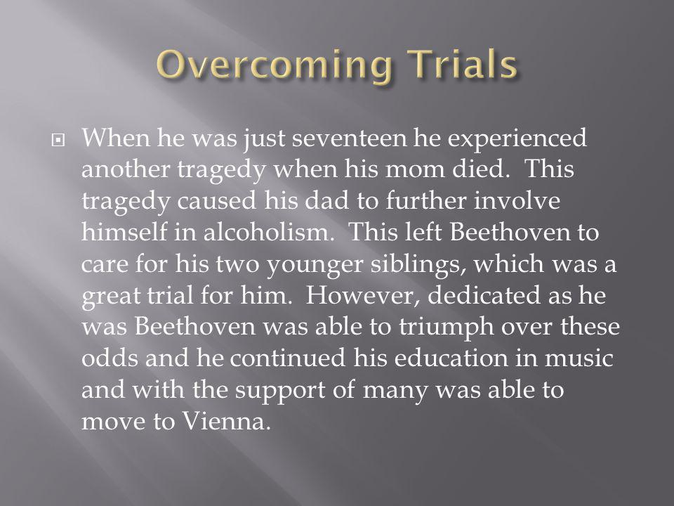  When he was just seventeen he experienced another tragedy when his mom died.