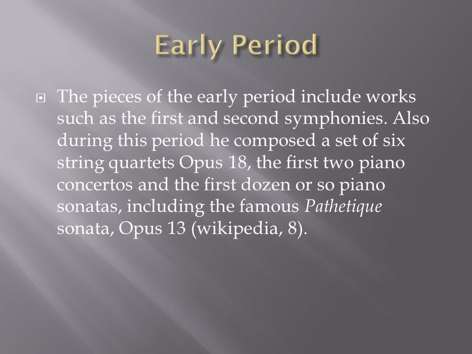  The pieces of the early period include works such as the first and second symphonies.