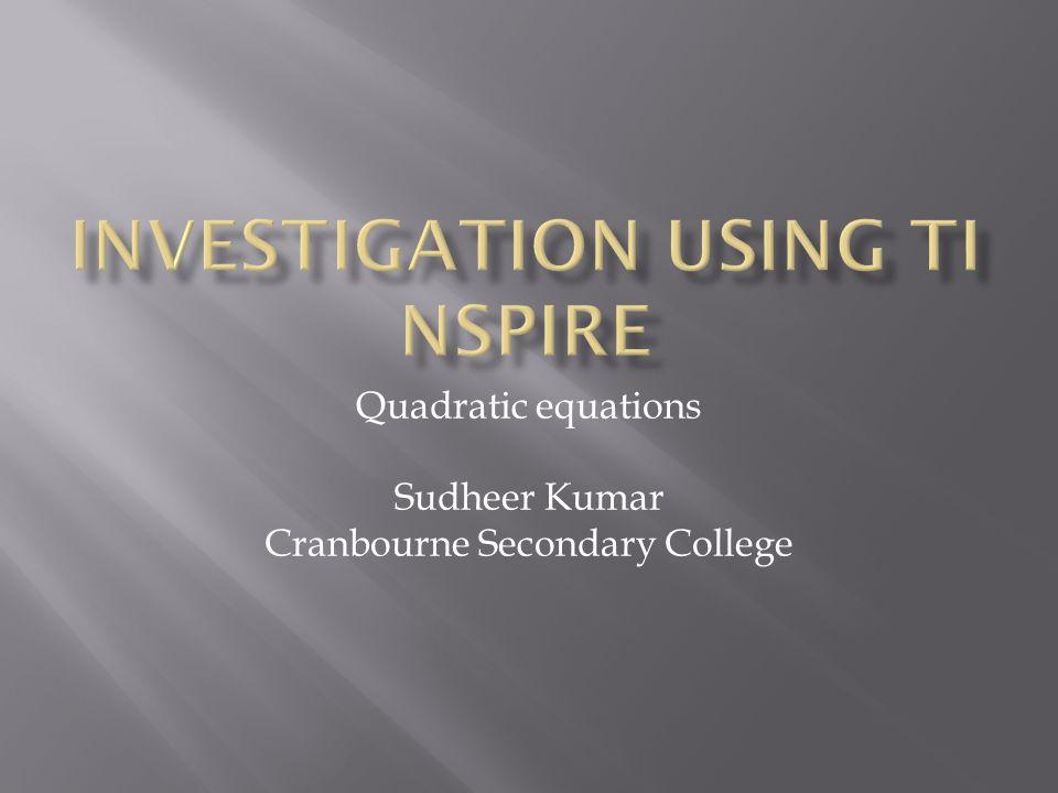 Quadratic equations Sudheer Kumar Cranbourne Secondary College