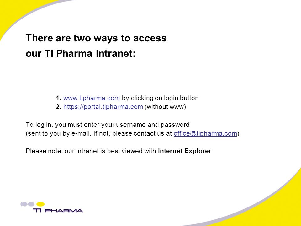 There are two ways to access our TI Pharma Intranet: 1.
