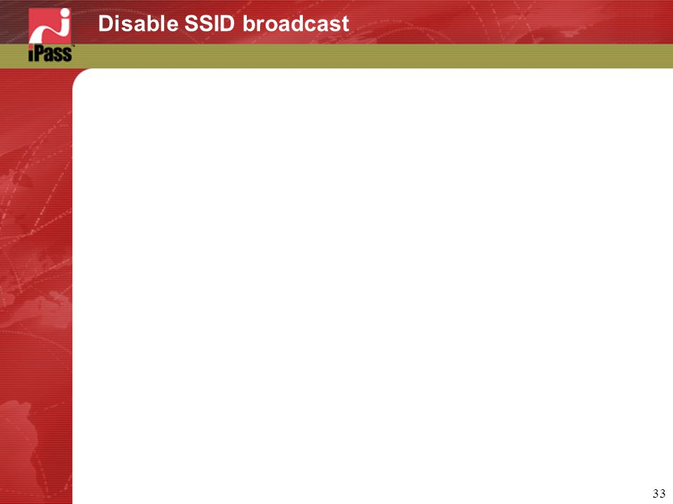33 Disable SSID broadcast