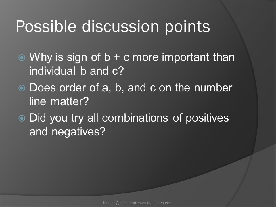 Possible discussion points  Why is sign of b + c more important than individual b and c.