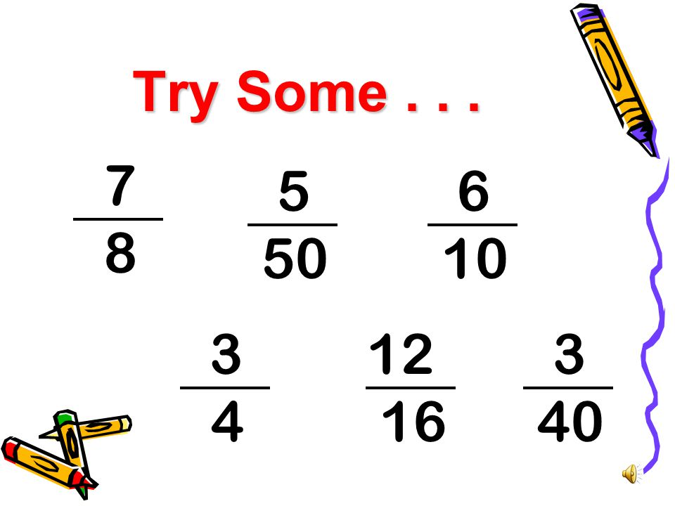 Suppose You Can't Use A Denominator of 10? 3 2 32.0. 6 1 8 2.6