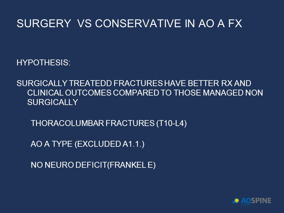 SURGERY VS CONSERVATIVE IN AO A FX HYPOTHESIS: SURGICALLY TREATEDD FRACTURES HAVE BETTER RX AND CLINICAL OUTCOMES COMPARED TO THOSE MANAGED NON SURGIC