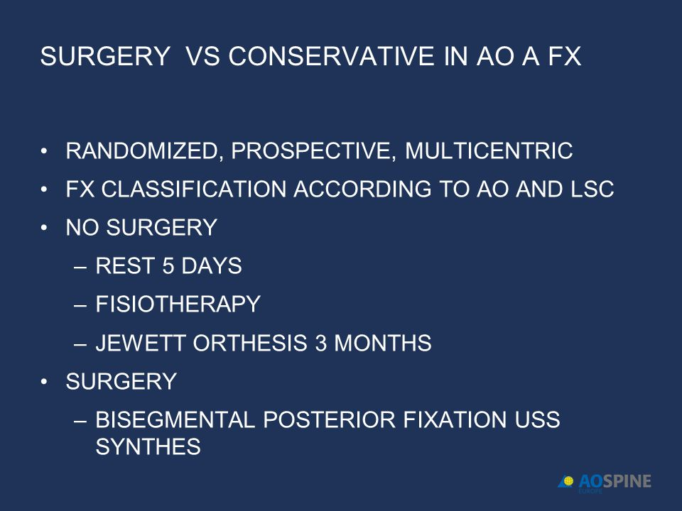 SURGERY VS CONSERVATIVE IN AO A FX RANDOMIZED, PROSPECTIVE, MULTICENTRIC FX CLASSIFICATION ACCORDING TO AO AND LSC NO SURGERY –REST 5 DAYS –FISIOTHERA