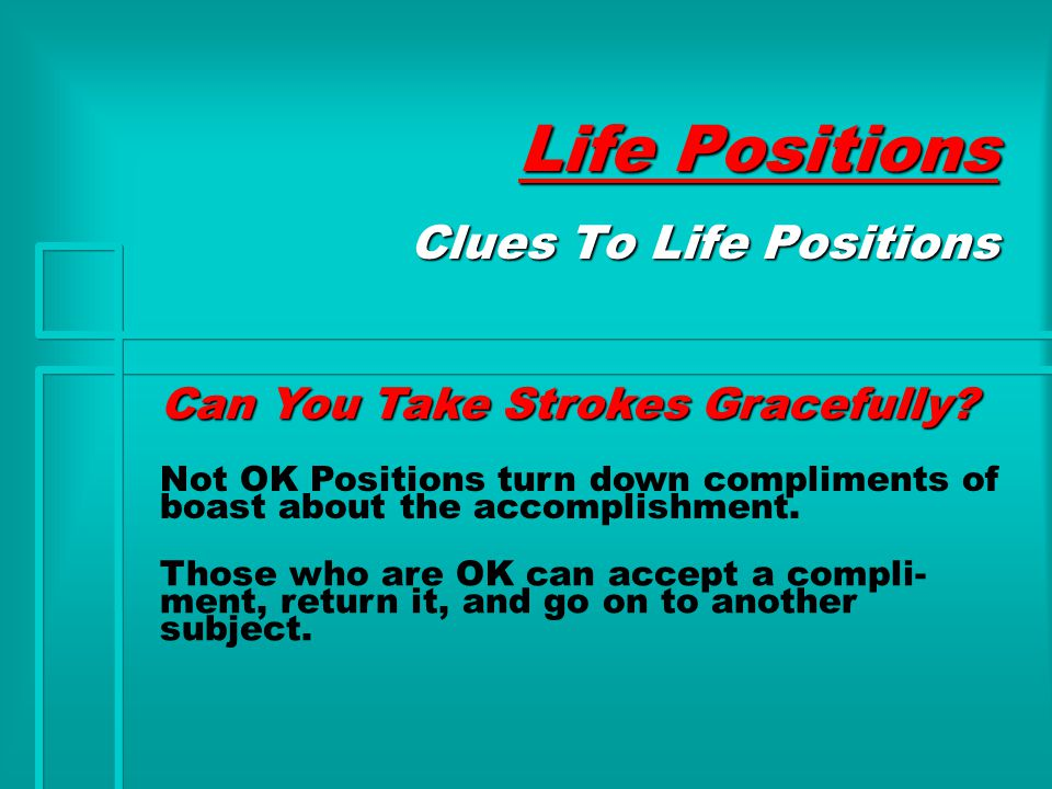 Life Positions Can You Take Strokes Gracefully.