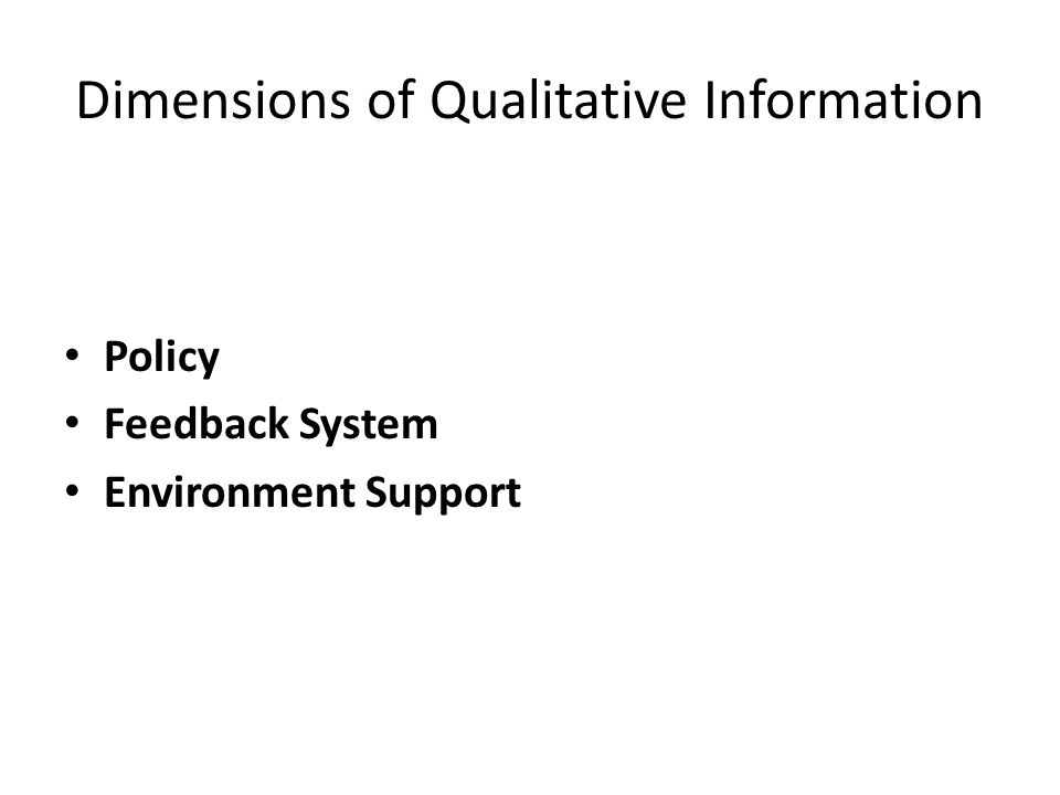 Dimensions of Qualitative Information Policy Feedback System Environment Support
