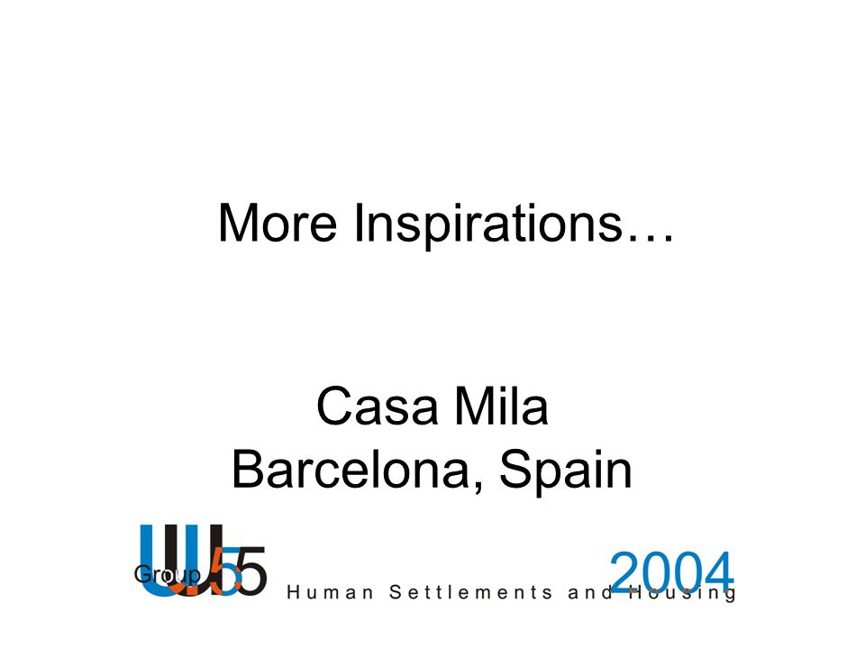 More Inspirations… Casa Mila Barcelona, Spain