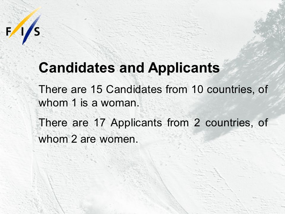 Candidates and Applicants There are 15 Candidates from 10 countries, of whom 1 is a woman.