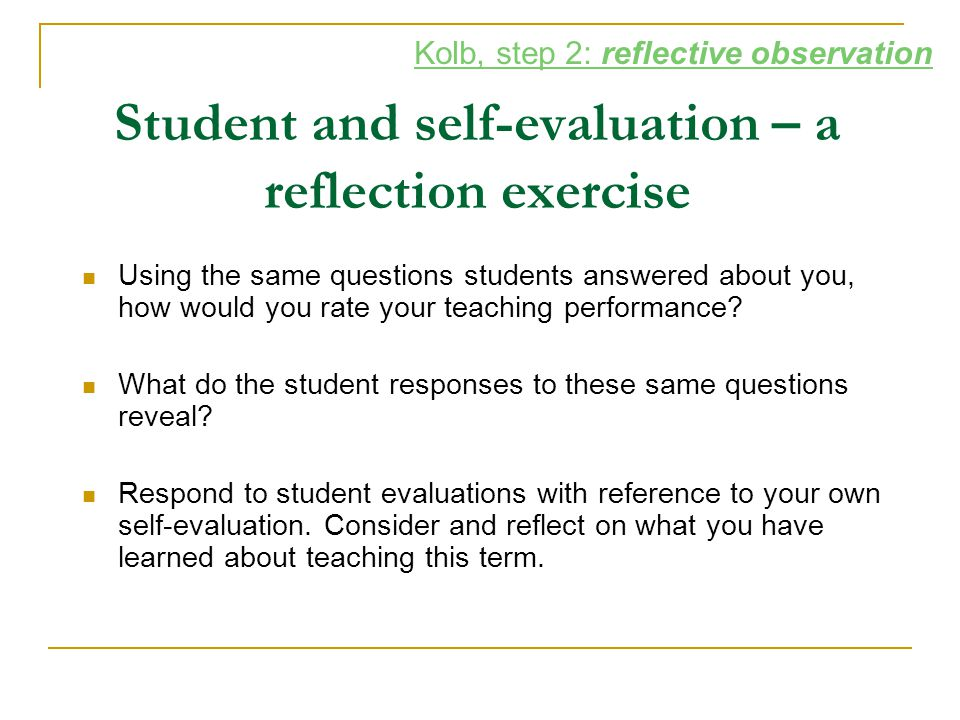 Student and self-evaluation – a reflection exercise Using the same questions students answered about you, how would you rate your teaching performance