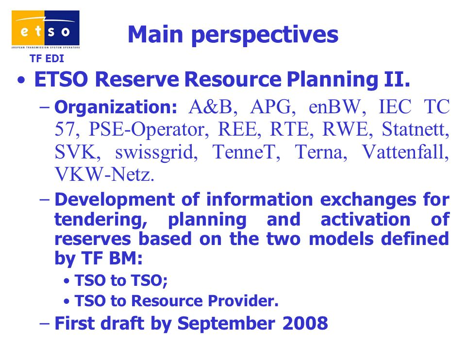 TF EDI Main perspectives ETSO Reserve Resource Planning II.