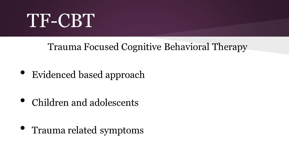 TF-CBT Trauma Focused Cognitive Behavioral Therapy Evidenced based approach Children and adolescents Trauma related symptoms