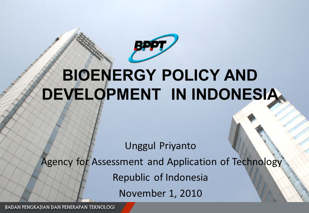Unggul Priyanto Agency for Assessment and Application of Technology Republic of Indonesia November 1, 2010