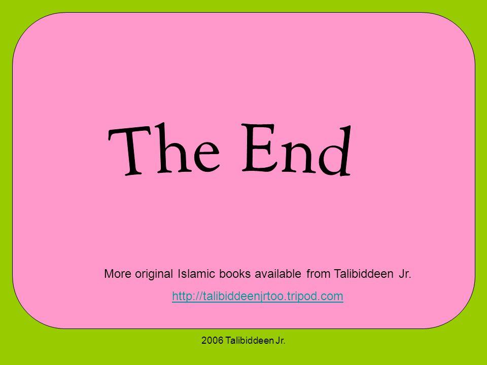 2006 Talibiddeen Jr. More original Islamic books available from Talibiddeen Jr.