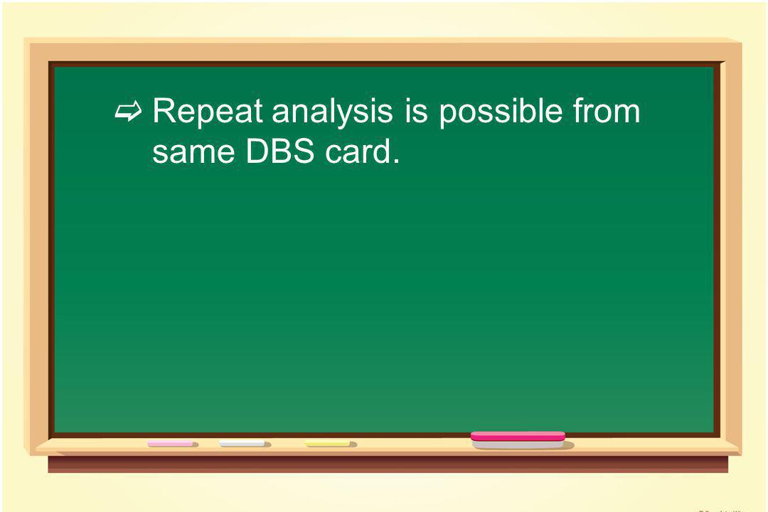  Repeat analysis is possible from same DBS card.