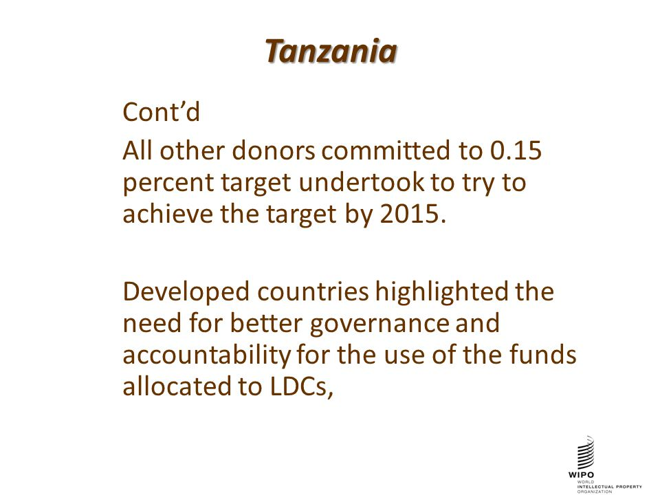 Tanzania Cont'd All other donors committed to 0.15 percent target undertook to try to achieve the target by 2015.