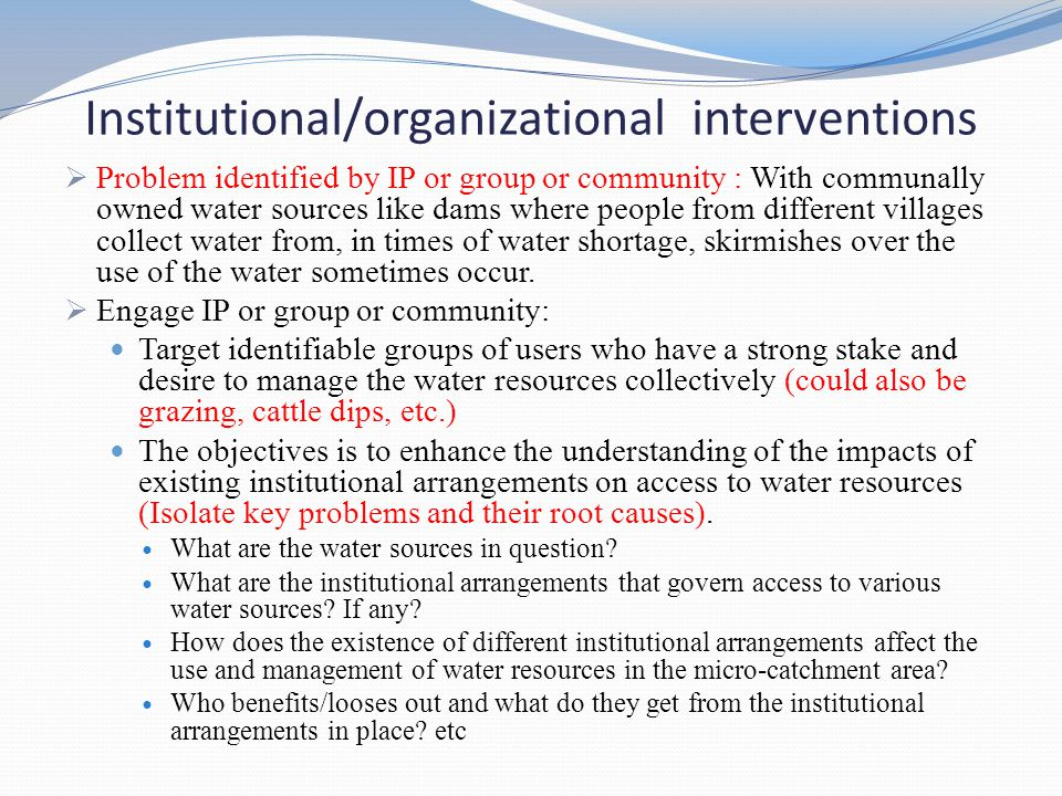 Institutional/organizational interventions  Problem identified by IP or group or community : With communally owned water sources like dams where peop