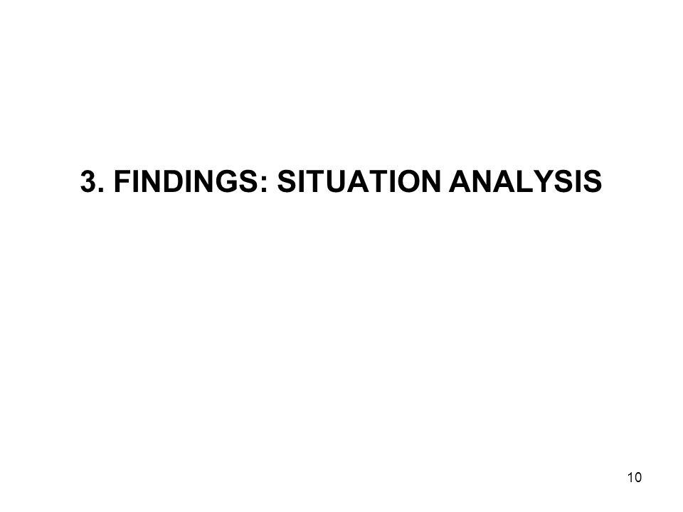 3. FINDINGS: SITUATION ANALYSIS 10