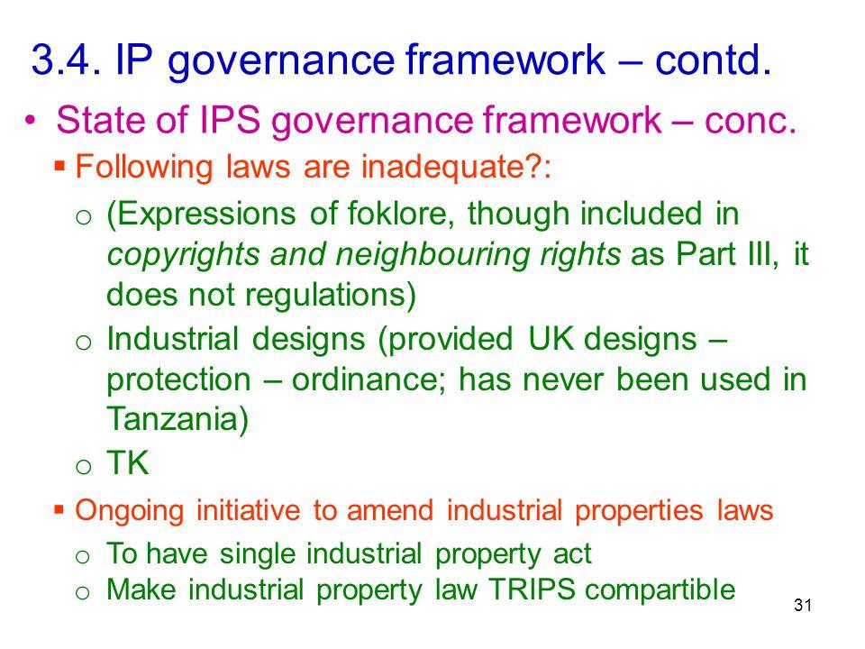 3.4. IP governance framework – contd. 31 State of IPS governance framework – conc.