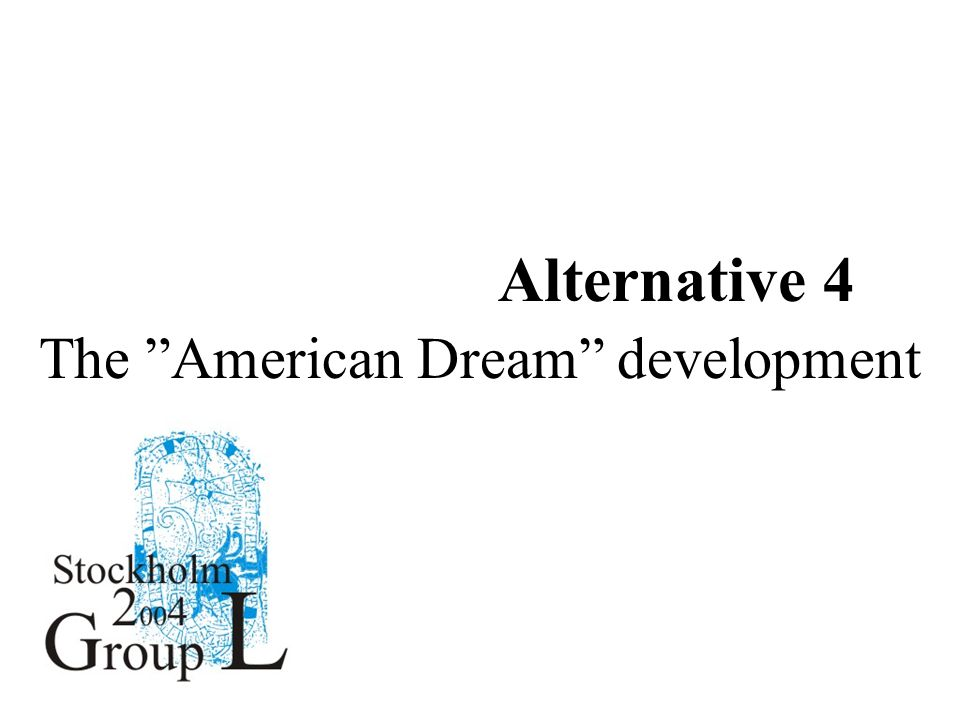 Description of AlternativesAlternative 4 The American Dream development