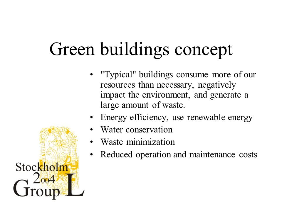 Typical buildings consume more of our resources than necessary, negatively impact the environment, and generate a large amount of waste.