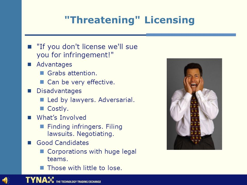 © Source: Knowledgebase at www.astecs.org Friendly Licensing Would you like to license our patents Advantages Reputation as being nice .