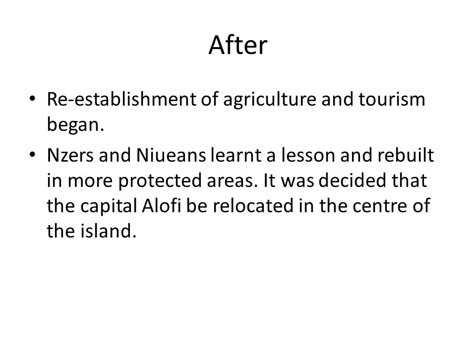 After Re-establishment of agriculture and tourism began.