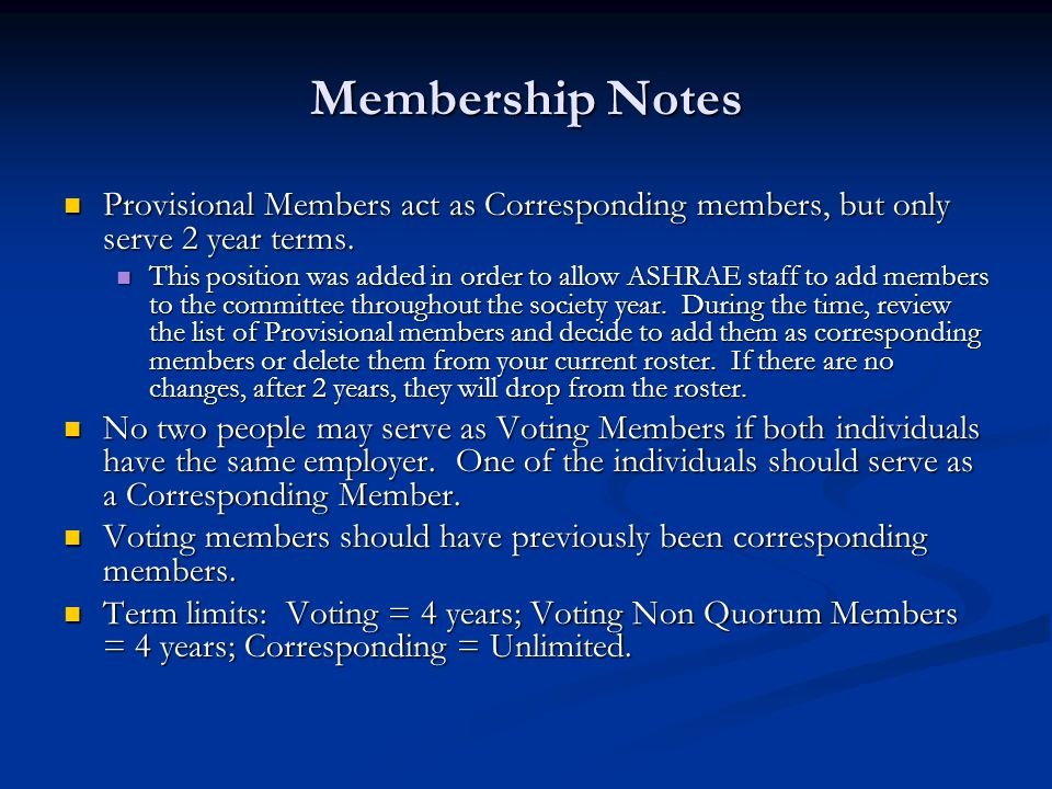 Membership Notes Provisional Members act as Corresponding members, but only serve 2 year terms.