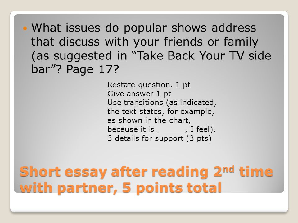 Short essay after reading 2 nd time with partner, 5 points total What issues do popular shows address that discuss with your friends or family (as suggested in Take Back Your TV side bar .