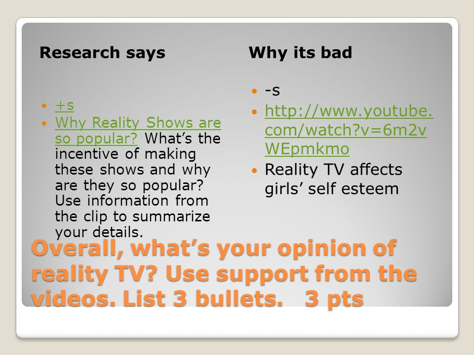 Overall, what's your opinion of reality TV. Use support from the videos.