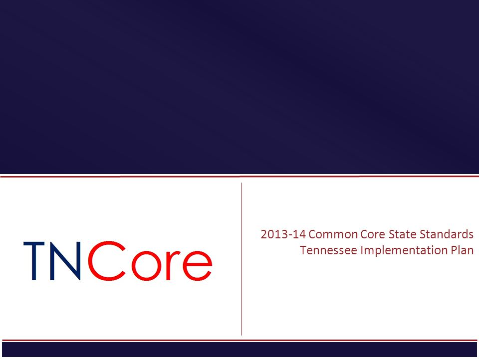 STRATEGIC PLAN Common Core State Standards Tennessee Implementation Plan