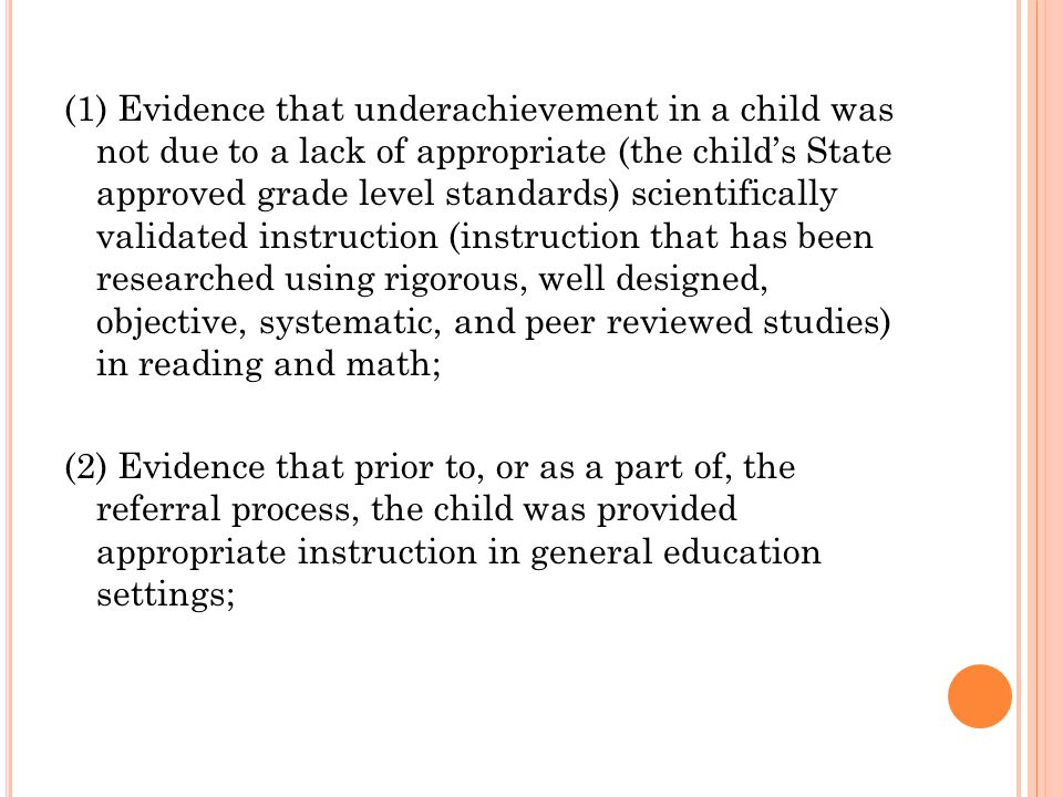 (1) Evidence that underachievement in a child was not due to a lack of appropriate (the child's State approved grade level standards) scientifically v