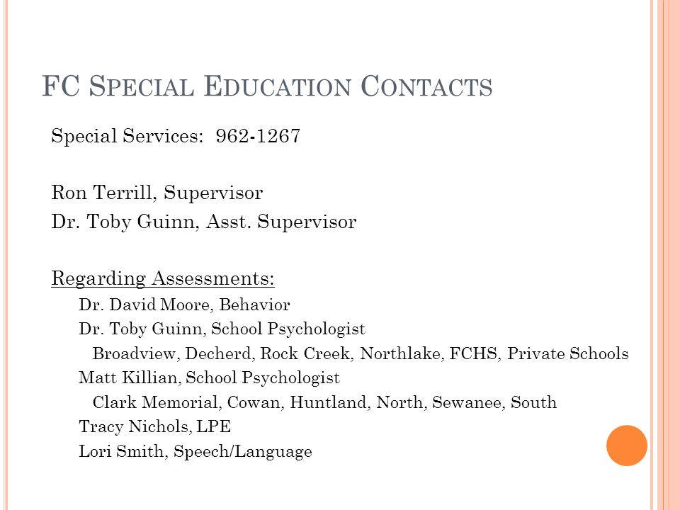 FC S PECIAL E DUCATION C ONTACTS Special Services: 962-1267 Ron Terrill, Supervisor Dr.