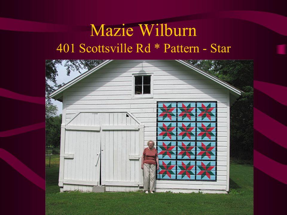 Mazie Wilburn 401 Scottsville Rd * Pattern - Star