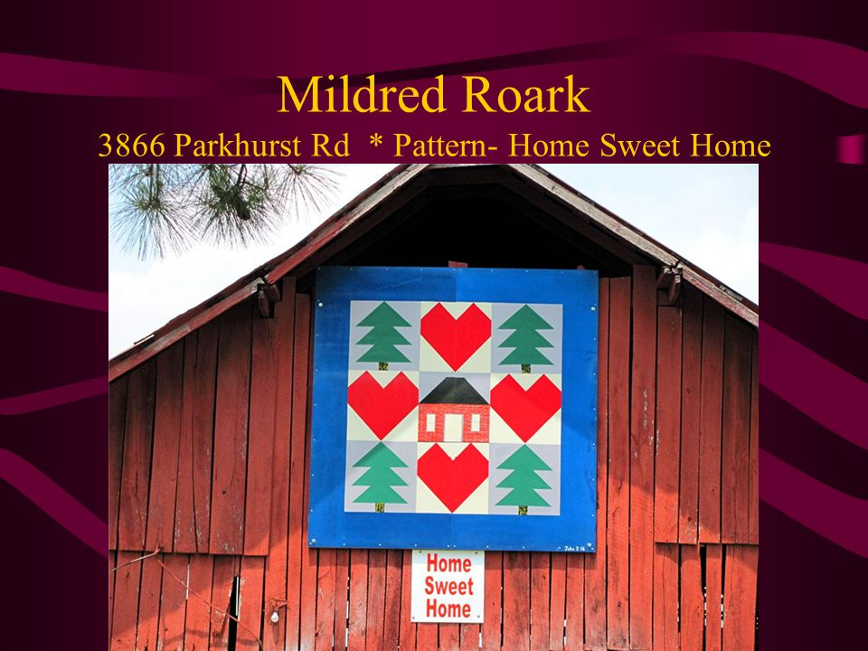 Mildred Roark 3866 Parkhurst Rd * Pattern- Home Sweet Home