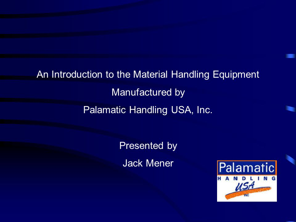 An Introduction to the Material Handling Equipment Manufactured by Palamatic Handling USA, Inc.