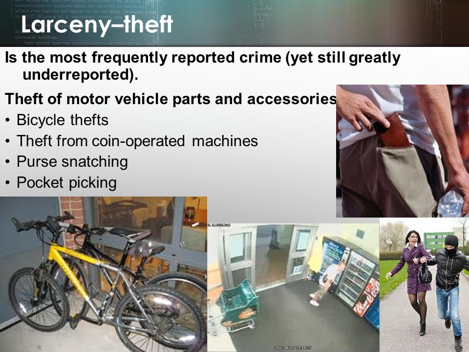 © 2013 by Pearson Higher Education, Inc Upper Saddle River, New Jersey 07458 All Rights Reserved Larceny–theft Is the most frequently reported crime (yet still greatly underreported).