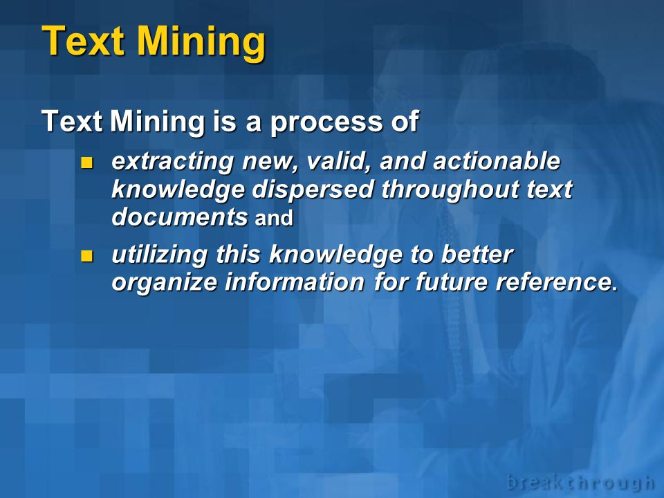 Outline  Definitions and application fields  Text mining functionality  Case study  Technology  Future developments