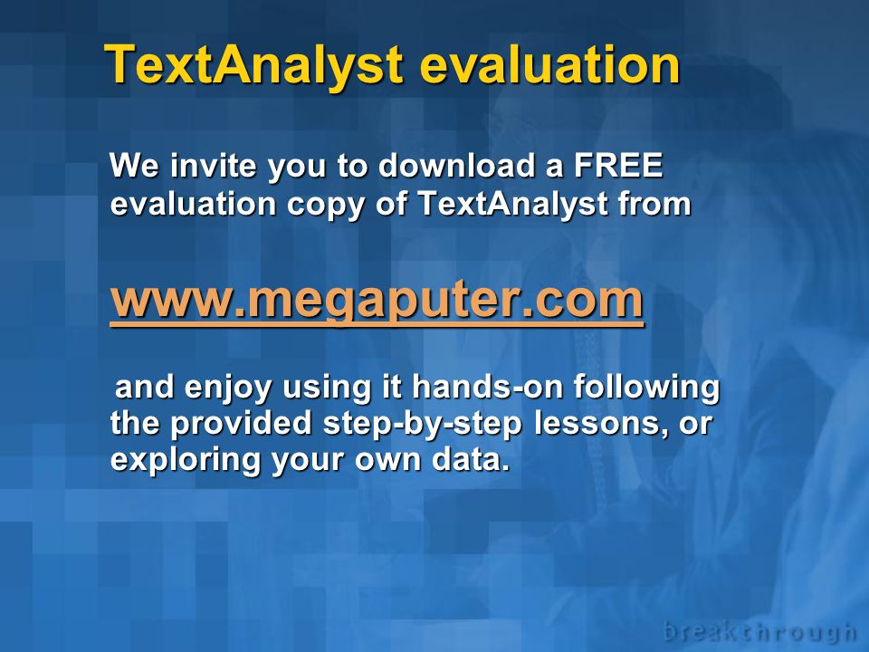 Future developments  Text categorization (now implemented in TextAnalyst COM)  Thesaurus-based text retrieval  Integration with Web technologies
