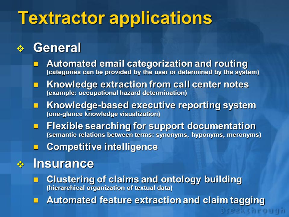 Textractor capabilities  Key senses extraction  Hierarchical clustering  Categorization  Summarization  Intelligent search  Feature extraction