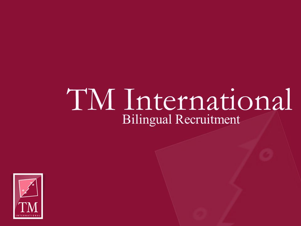 TM International Bilingual Recruitment